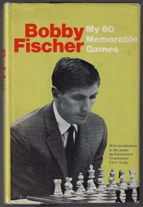 My 60 Memorable Games. Bobby Fischer