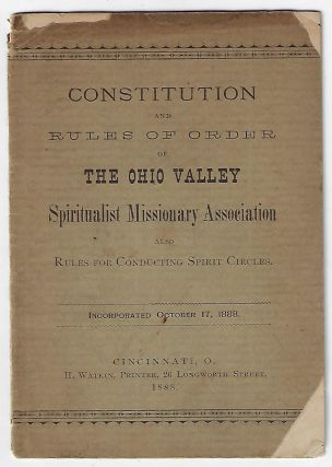 Constitution and Rules of Order of the Ohio Valley Spiritualist Missionary Association. Also...