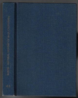The Natural History of Baja California. Miguel del Barco, Froylan Tiscareño, Miguel...