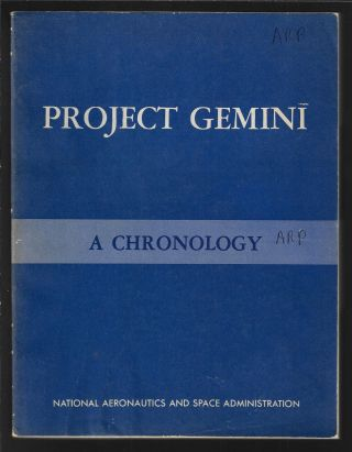 Project Gemini Technology and Operations, A Chronology (NASA SP-4002). James M. Grimwood, Barton...