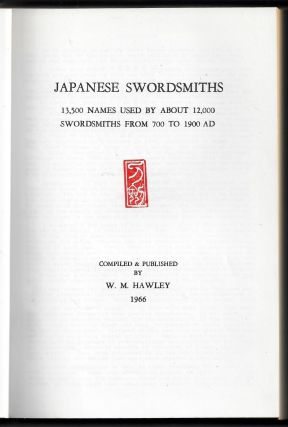 Japanese Swordsmiths, 13,500 Names Used by About 12,000 Swordsmiths from 700 to 1900 AD. W. M....