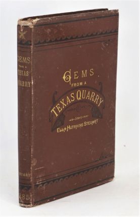 Gems from a Texas Quarry; Or, Literary Offerings by and Selections from Leading Writers and...