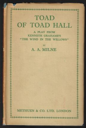 Toad of Toad Hall, A Play from Kenneth Grahame's Book 'The Wind in the Willows'. A. A. Milne