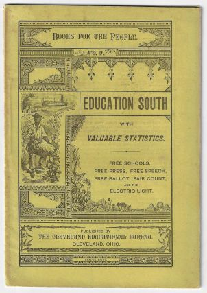 Education South with Valuable Statistics. Free Schools, Free Press, Free Speech, Free Ballot,...