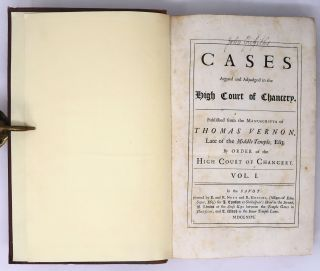 Cases Argued and Adjudged in the High Court of Chancery. Published from the Manuscripts of Thomas Vernon, Late of the Middle Temple, Esq.; by order of the High Court of Chancery [Two-Volume Set]