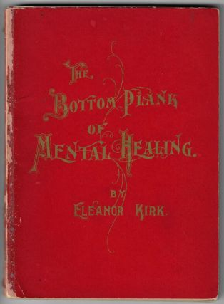 The Bottom Plank of Mental Healing. WOMEN, Eleanor Kirk, NEW THOUGHT