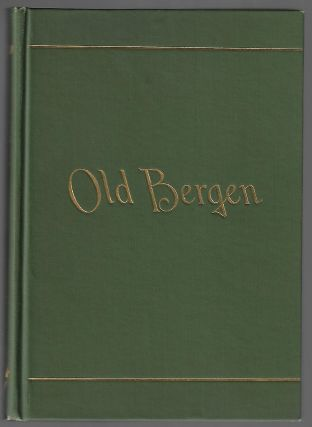 Old Bergen History and Reminiscences, with Maps and Illustrations. Daniel Van Winkle