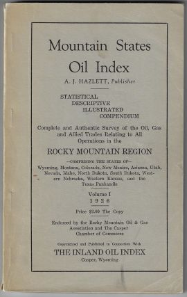 Mountain States Oil Index. Statistical Descriptive Illustrated Compendium. Complete and Authentic...