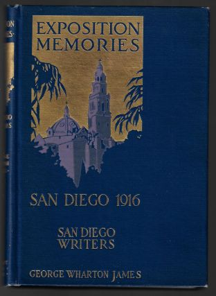 Exposition Memories, Panama-California Exposition, San Diego, 1916 [Signed]. George Wharton...