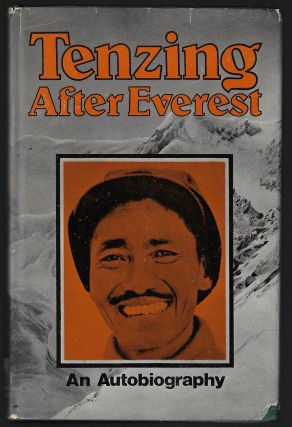 After Everest, An Autobiography [Signed, with Signed Letter Laid in]