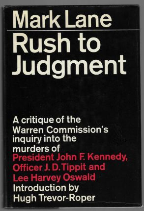 Rush to Judgment, A Critique of the Warren Commission's Inquiry into the Murders of President John F. Kennedy, Officer J.D. Tippit, and Lee Harvey Oswald [SIGNED]