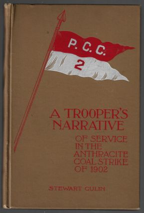 A Trooper's Narrative of Service in the Anthracite Coal Strike, 1902