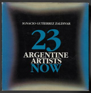 23 Argentine Artists Now. Ignacio Guitierrez Zaldivar