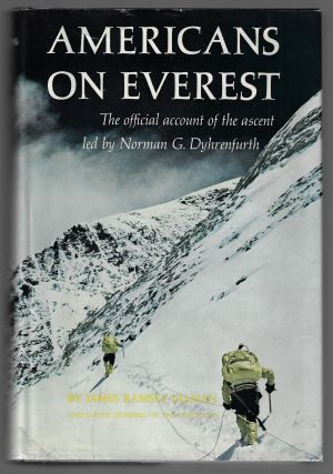 Americans on Everest, The Official Account of the Ascent led by Norman G. Dyhrenfurth. James...