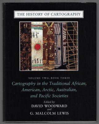 The History of Cartography, Volume Two, Book Three: Cartography in the Traditional African,...