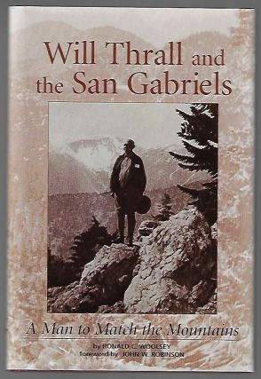 Will Thrall and the San Gabriels. Ronald C. Woolsey