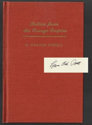 Letters from the Orange Empire. G. Harold Powell, Lawrence Clark Powell, SIGNED