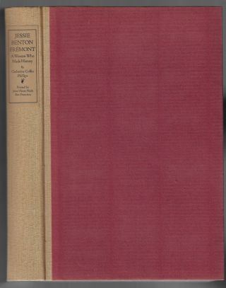 Jessie Benton Fremont, A Woman Who Maide History [SIGNED]