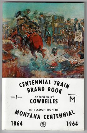 Centennial Train Brand Book, Compiled by Cowbelles in Recognition of Montana Centennial 1864 - 1964
