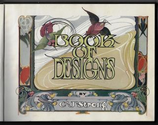 Strong's Book of Designs, A Masterpiece of Modern Ornamental Art, Comprising New Ideas and...