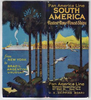Pan America Line, South America, Fastest Time-Finest Ships. From New York to Brazil Argentine...