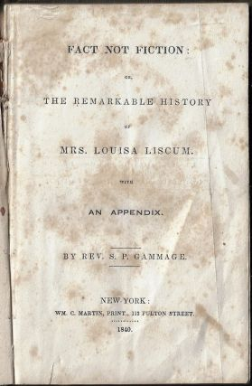 Fact not Fiction; or, The Remarkable History of Mrs. Louisa Liscum with an Appendix