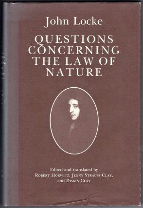 Questions Concerning the Law of Nature. John Locke