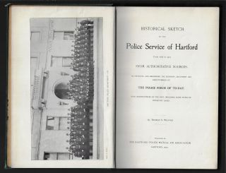 Historical Sketch of the Police Service of Hartford from 1636 to 1901. From Authoritative...