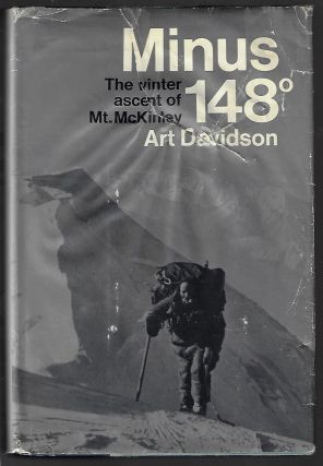 Minus 148 Degrees, The Winter Ascent of Mt. McKinley. Art Davidson