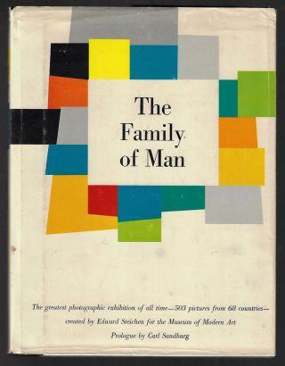 The Family of Man. Edward Steichen, Carl Sandburg, Prologue