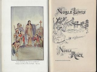 Noble Lives of a Noble Race, A Series of Reproductions by the Pupils of St. Mary's, Odanah, Wis.