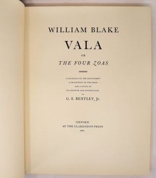 Vala, or the Four Zoas, A Facsimile of the Manuscript, A Transcript of the Poem, and a Study of its Growth and Significance by G.E. Bentley