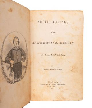 Arctic Rovings: Or, the Adventures of a New Bedford Boy on Sea and Land