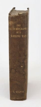 """The Autobiography of a Working Man, by """"One who has whistled at the plough"""""""