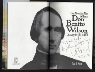 From Mountain Man to Mayor, Don Benito Wilson, Los Angeles 1841 to 1878 [SIGNED]