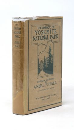 Handbook of Yosemite National Park, A Compendium of Articles on the Yosemite Region by the...