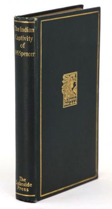 The Indian Captivity of O.M. Spencer. O. M. Spencer, Milo Milton Quaife