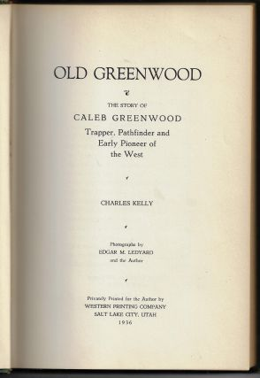 Old Greenwood, The Story of Caleb Greenwood, Trapper, Pathfinder, and Early Pioneer of the West