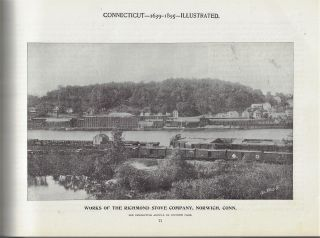 Connecticut, 1639-1895. Small in Area, Unlimited in Her Resources...A Most Careful Review of Her Advantages, the Causes of Her Prosperity, and the Unquestioned Superiority of the Inventive Genius of Her Manufacturers...