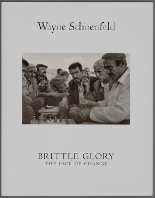 Brittle Glory, The Face of Change. Wayne Schoenfeld, T. Keilor Bentley, Introduction, Peter Frank, Essay.