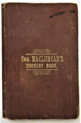 Mrs. Maclurcan's Cookery Book, A Collection of Recipes Specially Suitable for Australia. H....
