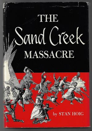 The Sand Creek Massacre. Stan Hoig