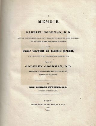 A Memoir of Gabriel Goodman, D.D. Dean of Westminster During Forty Years of the Reign of Queen Elizabeth...