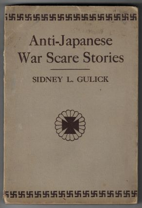 Anti-Japanese War Scare Stories. Sidney Gulick