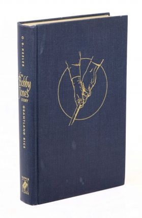 The Bobby Jones Story, from the Writings of O.B. Keeler [Inscribed by Eleanor Keeler]