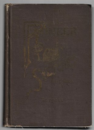 Pioneer Sketches: Scenes and Incidents of Former Days. Thrilling Scenes and Incidents, Fierce Encounters with Indians and Wild Beasts, Early Privations of the American Pioneers, Biographical Sketches of Many Early Pioneers