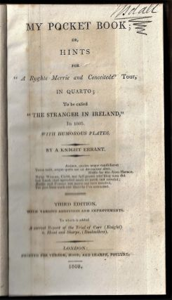 """My Pocket Book; or Hints for """"A Ryghte Merrie and Conceitede"""" Tour, In Quarto; To be called """"The Stranger in Ireland,"""" in 1805, with Humorous Plates, by a Knight Errant"""