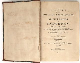A History of the Military Transactions of the British Nation in Indostan, From the Year MDCCXLV. To Which is Prefixed a Dissertation on the Establishments Made by Mahomodean Conquerors in Indostan