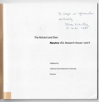 The Richard and Dion Neutra VDL Research House I and II [Inscribed by Dione Neutra]