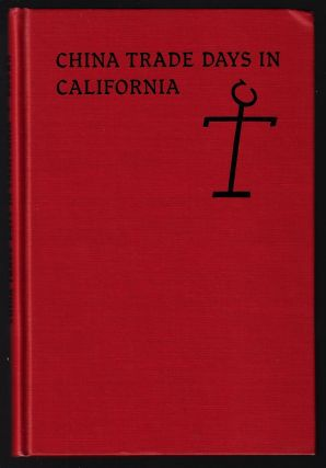 China Trade Days in California, Selected Letters from the Thompson Papers, 1832-1863
